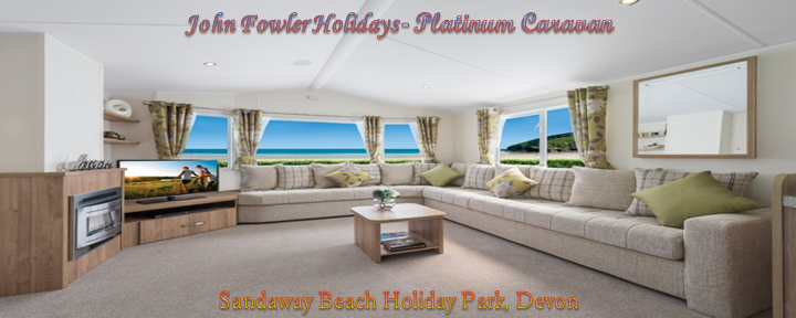 John Fowler Holidays – 2 Bedroom Platinum Caravan, Sandaway Beach Holiday Park, Devon